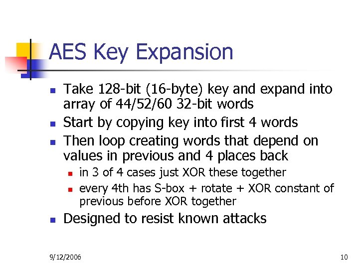AES Key Expansion n Take 128 -bit (16 -byte) key and expand into array