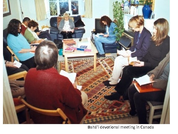 Bahá'í devotional meeting in Canada. Bahá'í devotional meeting in Canada