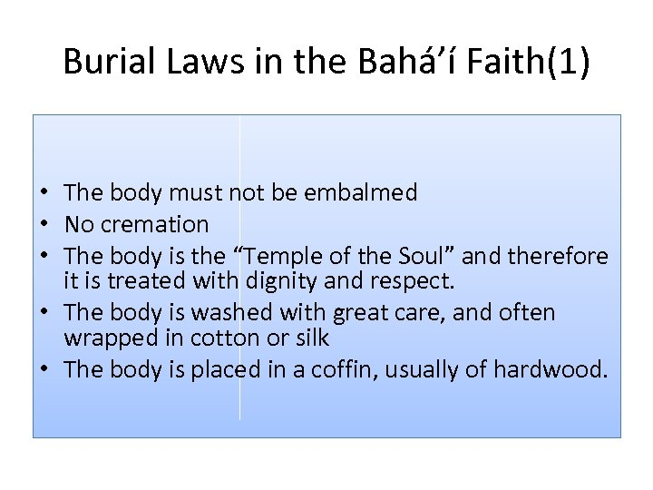 Burial Laws in the Bahá'í Faith(1) • The body must not be embalmed •