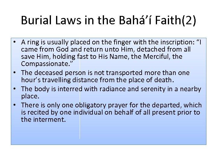 Burial Laws in the Bahá'í Faith(2) • A ring is usually placed on the