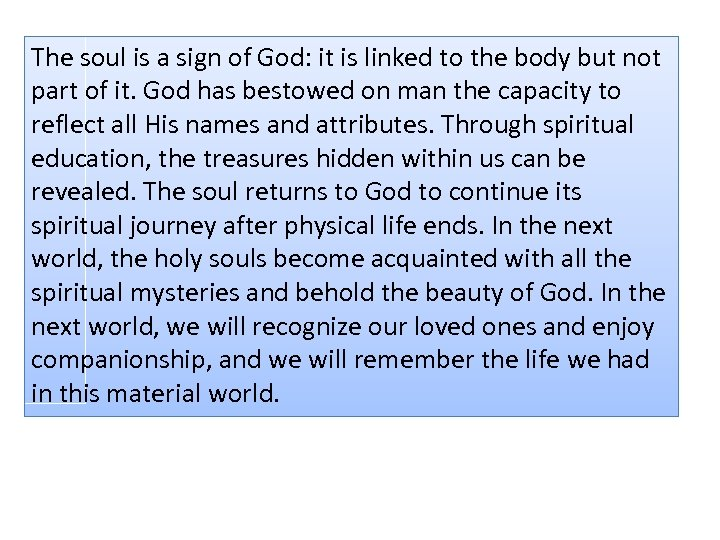 The soul is a sign of God: it is linked to the body but