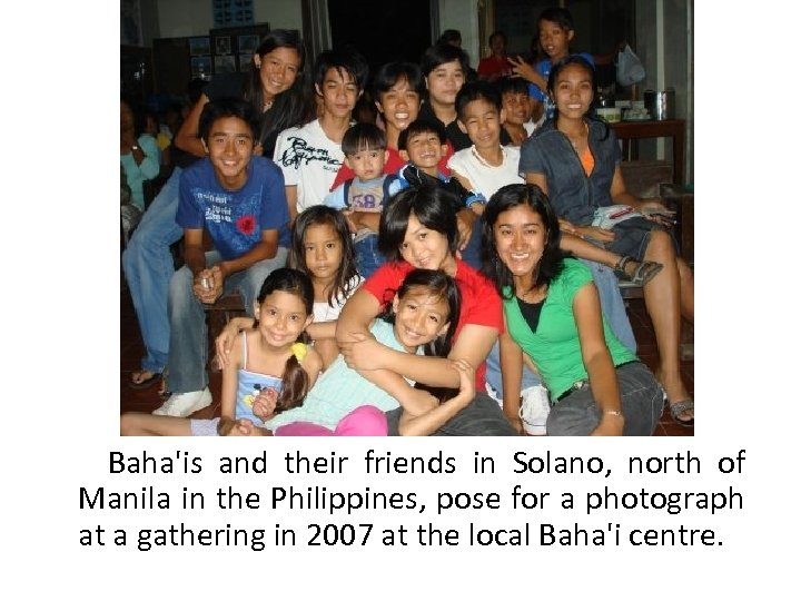 Baha'is and their friends in Solano, north of Manila in the Philippines, pose