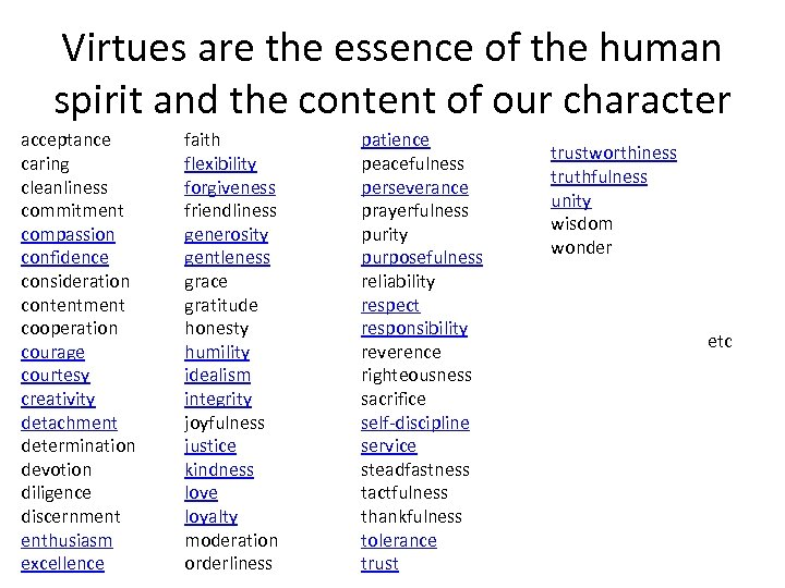 Virtues are the essence of the human spirit and the content of our character