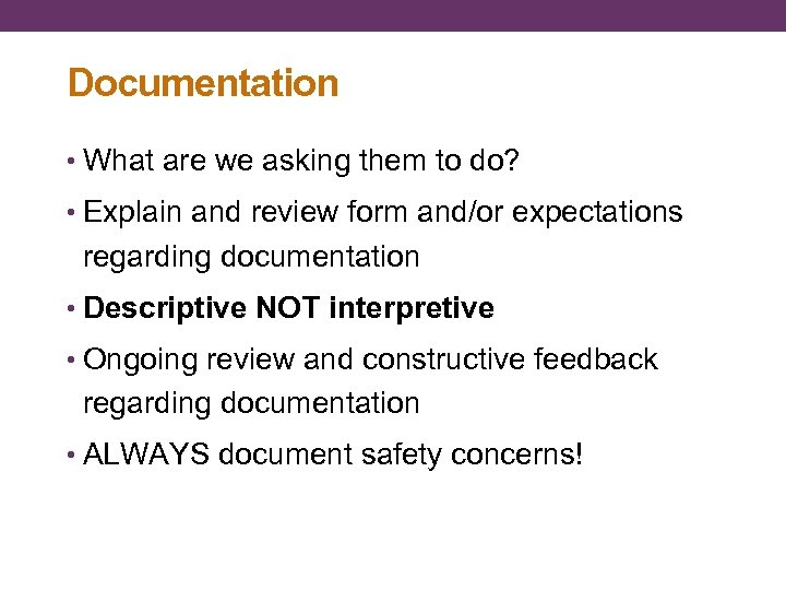 Documentation • What are we asking them to do? • Explain and review form