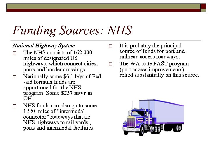 Funding Sources: NHS National Highway System o The NHS consists of 162, 000 miles