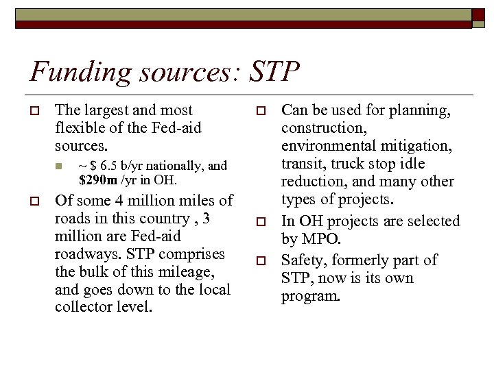 Funding sources: STP o The largest and most flexible of the Fed-aid sources. n