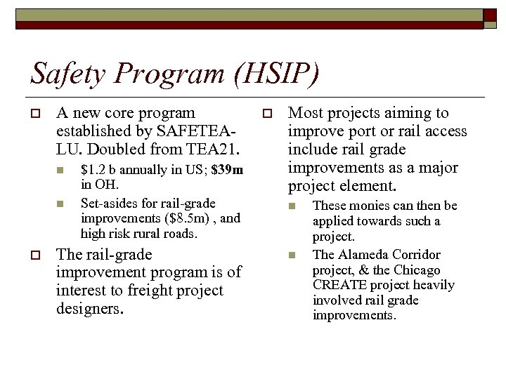 Safety Program (HSIP) o A new core program established by SAFETEALU. Doubled from TEA