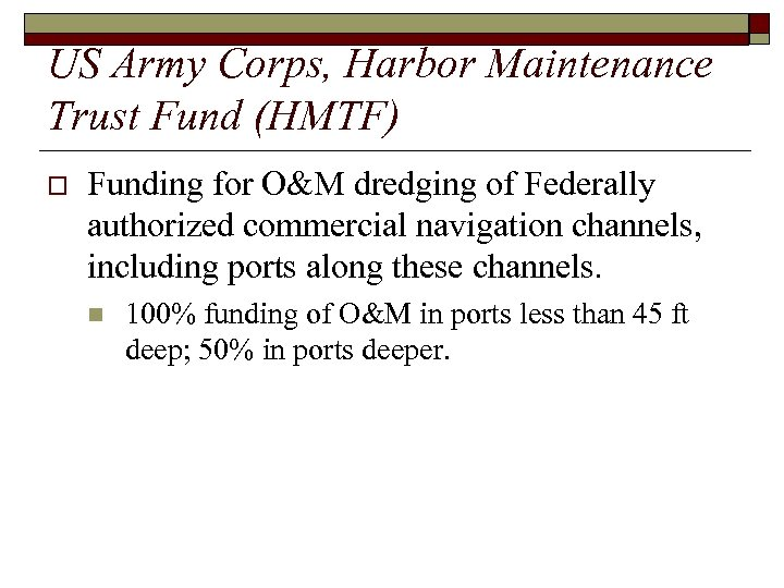 US Army Corps, Harbor Maintenance Trust Fund (HMTF) o Funding for O&M dredging of