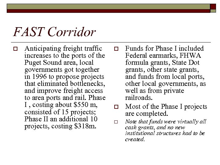 FAST Corridor o Anticipating freight traffic increases to the ports of the Puget Sound