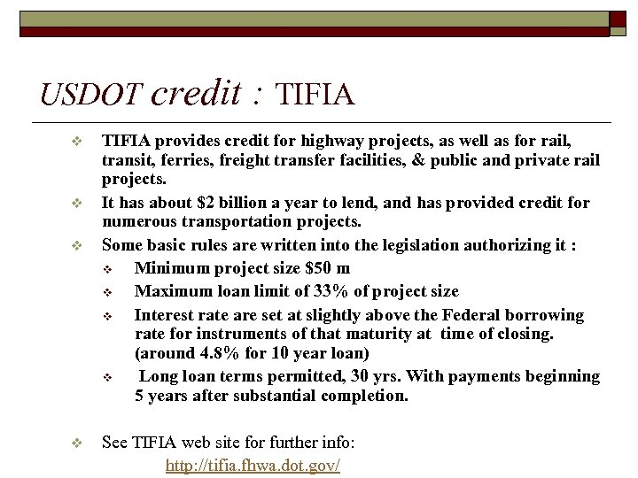 USDOT v v credit : TIFIA provides credit for highway projects, as well as