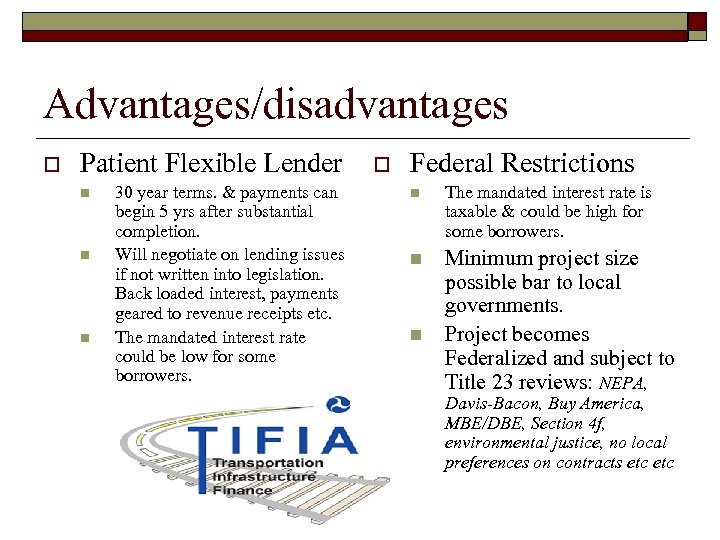 Advantages/disadvantages o Patient Flexible Lender n n n 30 year terms. & payments can