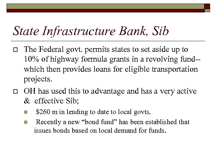 State Infrastructure Bank, Sib o o The Federal govt. permits states to set aside