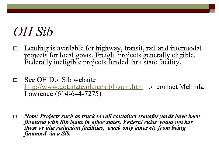 OH Sib o Lending is available for highway, transit, rail and intermodal projects for