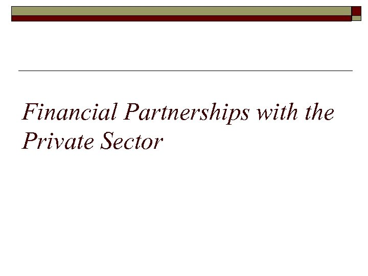 Financial Partnerships with the Private Sector