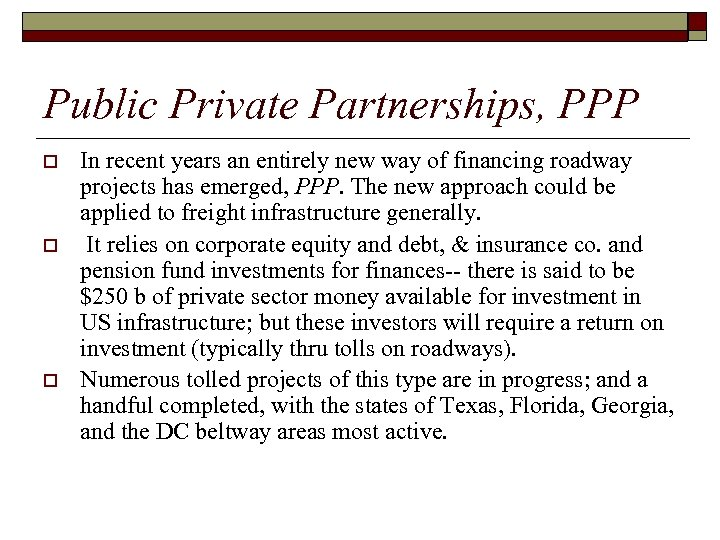 Public Private Partnerships, PPP o o o In recent years an entirely new way