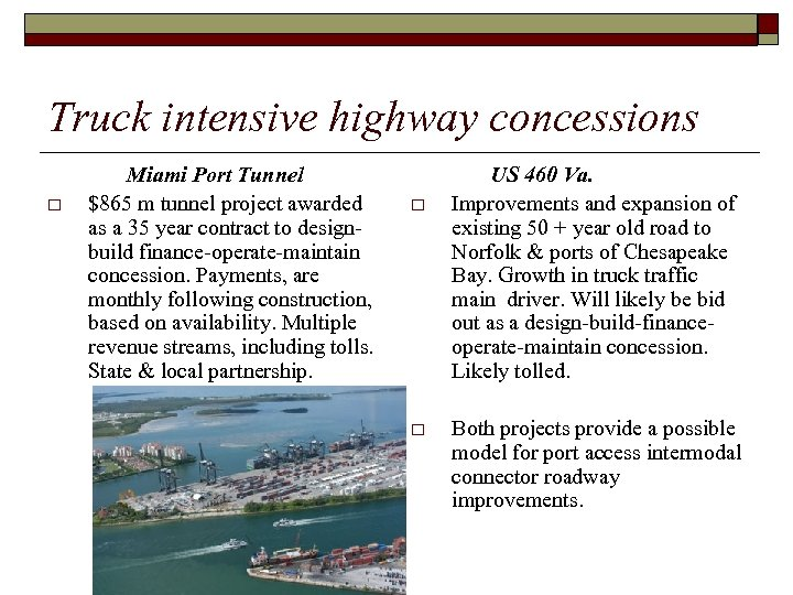 Truck intensive highway concessions o Miami Port Tunnel $865 m tunnel project awarded as