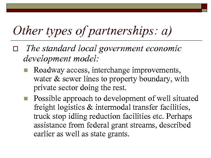 Other types of partnerships: a) o The standard local government economic development model: n