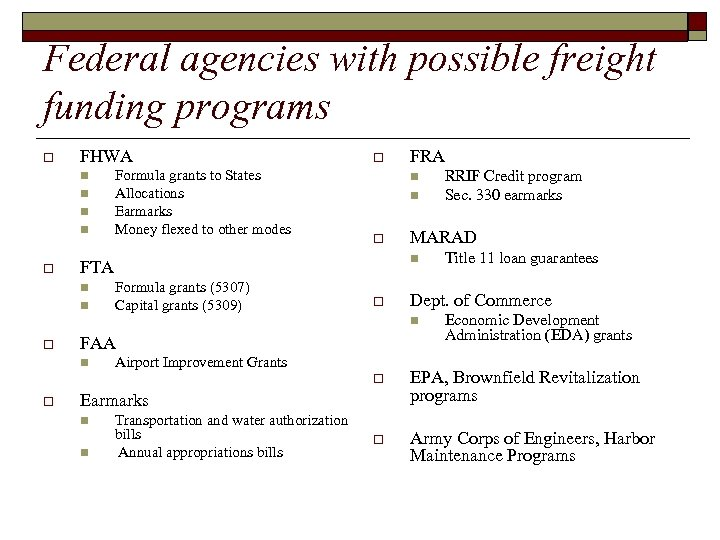 Federal agencies with possible freight funding programs o FHWA n n o Formula grants