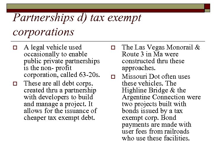 Partnerships d) tax exempt corporations o o A legal vehicle used occasionally to enable