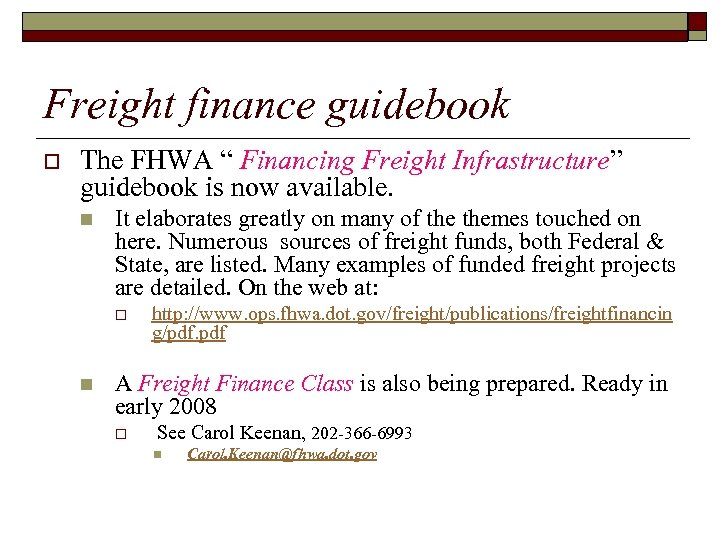 """Freight finance guidebook o The FHWA """" Financing Freight Infrastructure"""" guidebook is now available."""