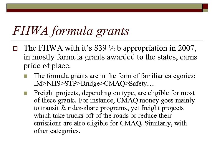 FHWA formula grants o The FHWA with it's $39 ½ b appropriation in 2007,