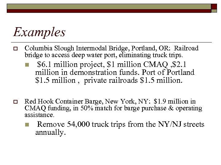 Examples o Columbia Slough Intermodal Bridge, Portland, OR: Railroad bridge to access deep water