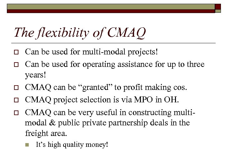 The flexibility of CMAQ o o o Can be used for multi-modal projects! Can