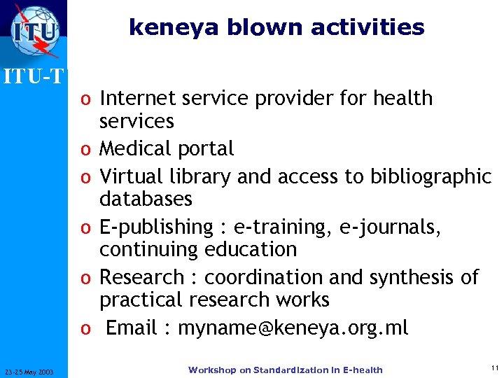 keneya blown activities ITU-T o Internet service provider for health o o o 23