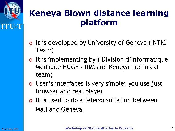 Keneya Blown distance learning platform ITU-T o It is developed by University of Geneva