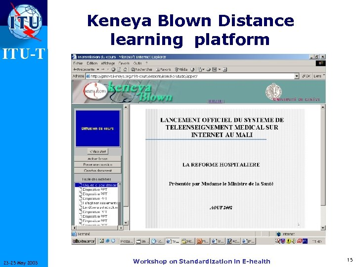ITU-T 23 -25 May 2003 Keneya Blown Distance learning platform Workshop on Standardization in