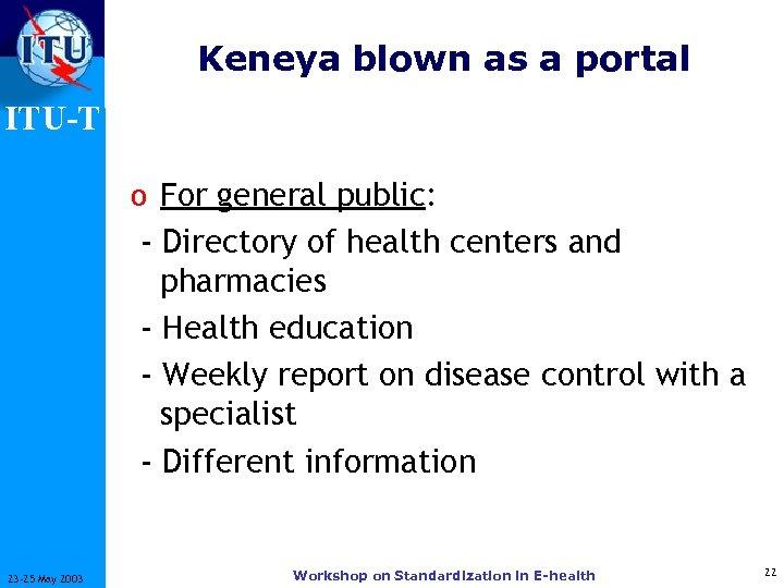 Keneya blown as a portal ITU-T o For general public: - Directory of health