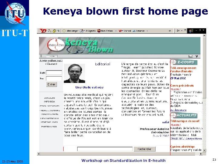 Keneya blown first home page ITU-T 23 -25 May 2003 Workshop on Standardization in