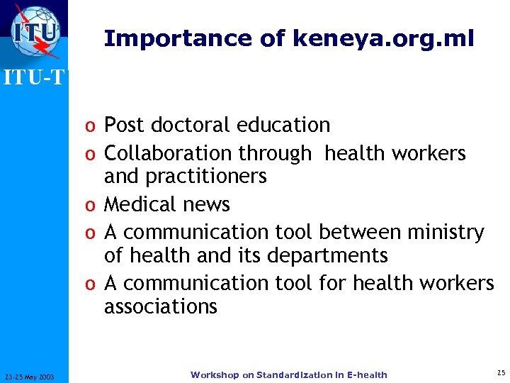 Importance of keneya. org. ml ITU-T o Post doctoral education o Collaboration through health