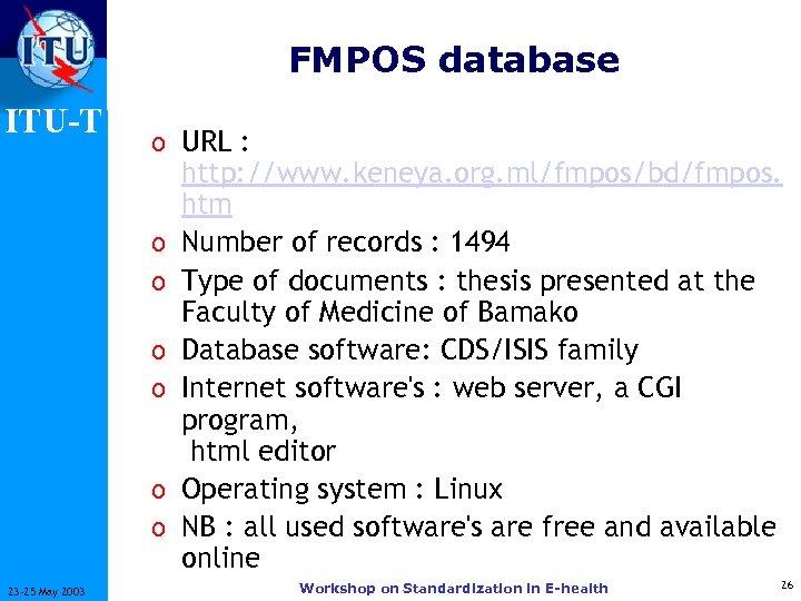 FMPOS database ITU-T o URL : o o o 23 -25 May 2003 http: