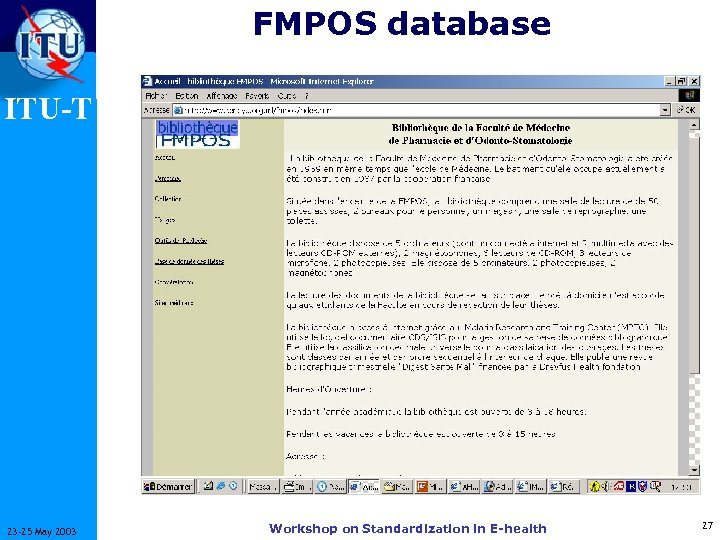 FMPOS database ITU-T 23 -25 May 2003 Workshop on Standardization in E-health 27