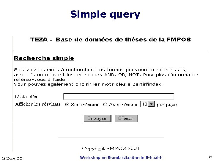 Simple query 23 -25 May 2003 Workshop on Standardization in E-health 29