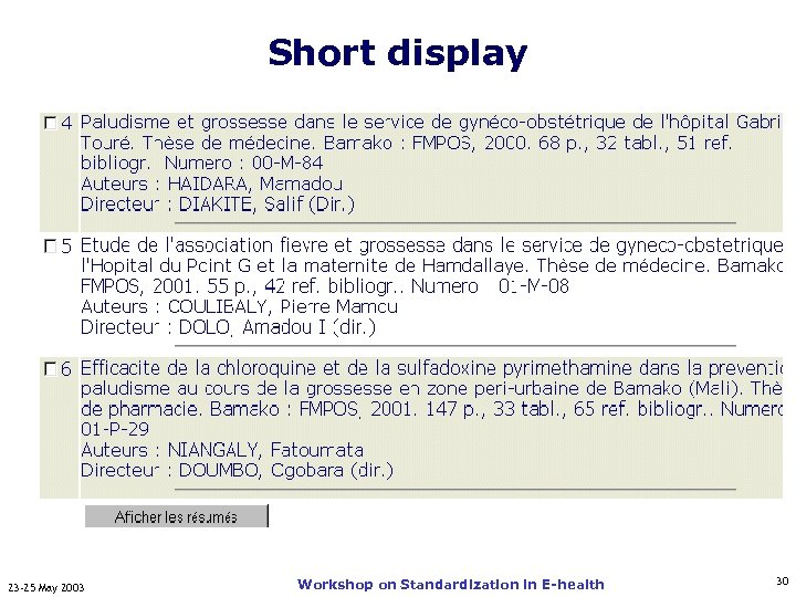 Short display 23 -25 May 2003 Workshop on Standardization in E-health 30
