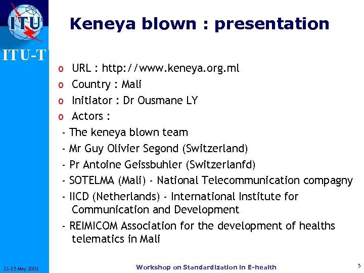 Keneya blown : presentation ITU-T o URL : http: //www. keneya. org. ml o