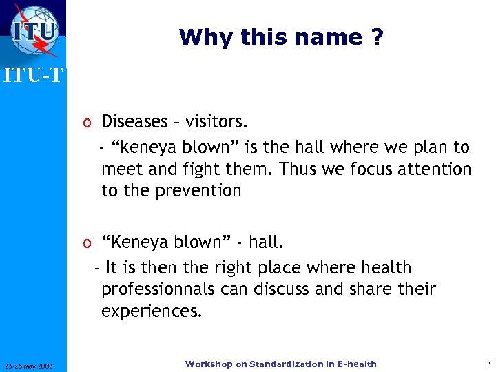 "Why this name ? ITU-T o Diseases – visitors. - ""keneya blown"" is the"