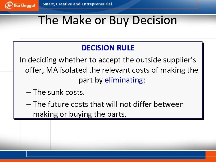 The Make or Buy Decision DECISION RULE In deciding whether to accept the outside