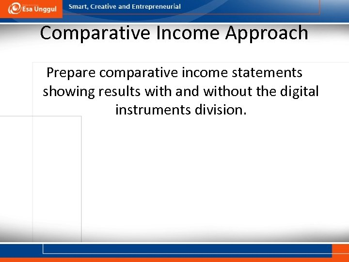 Comparative Income Approach Prepare comparative income statements showing results with and without the digital
