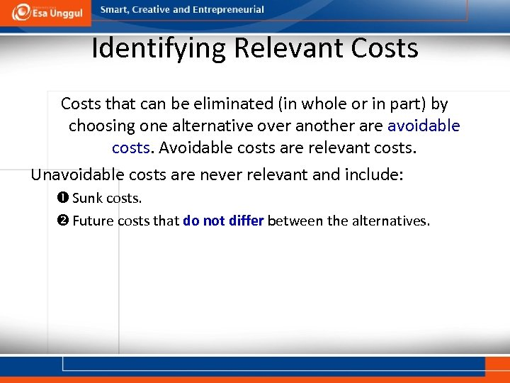 Identifying Relevant Costs that can be eliminated (in whole or in part) by choosing