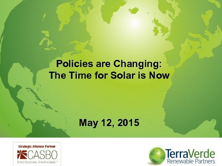 Policies are Changing: The Time for Solar is Now May 12, 2015