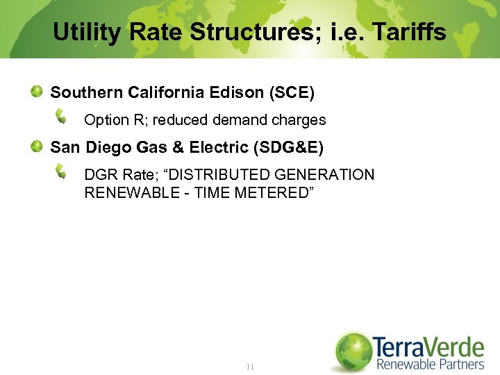 Utility Rate Structures; i. e. Tariffs Southern California Edison (SCE) Option R; reduced demand