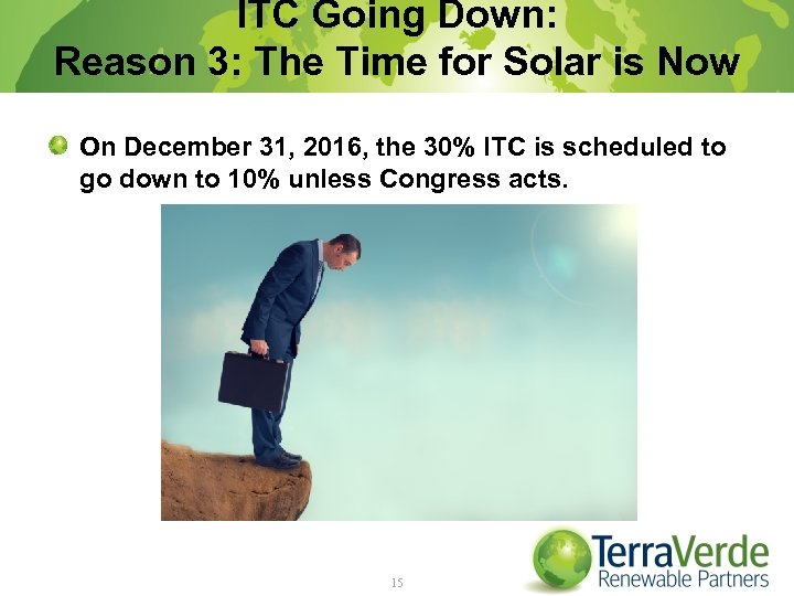 ITC Going Down: Reason 3: The Time for Solar is Now On December 31,
