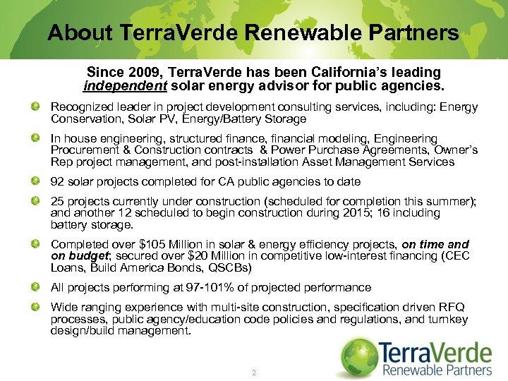 About Terra. Verde Renewable Partners Since 2009, Terra. Verde has been California's leading independent