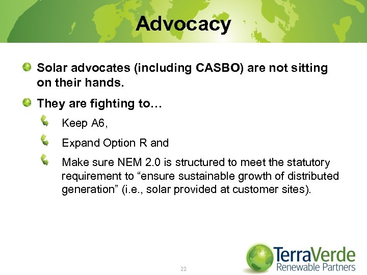 Advocacy Solar advocates (including CASBO) are not sitting on their hands. They are fighting