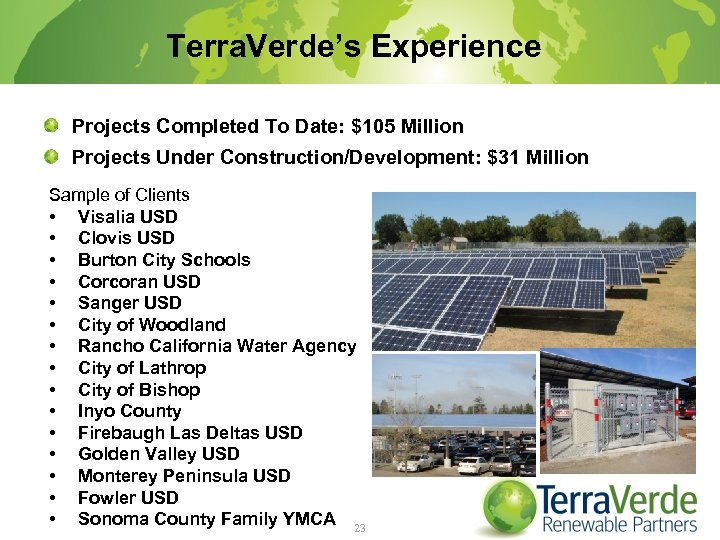 Terra. Verde's Experience Projects Completed To Date: $105 Million Projects Under Construction/Development: $31 Million