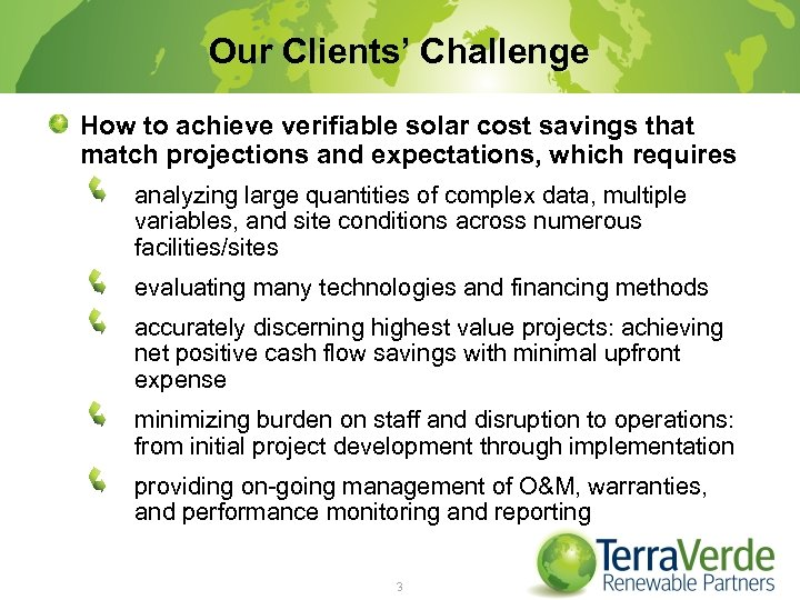 Our Clients' Challenge How to achieve verifiable solar cost savings that match projections and
