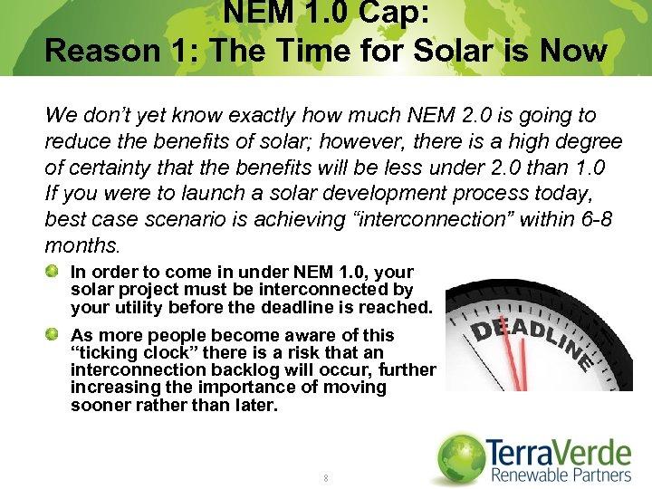 NEM 1. 0 Cap: Reason 1: The Time for Solar is Now We don't